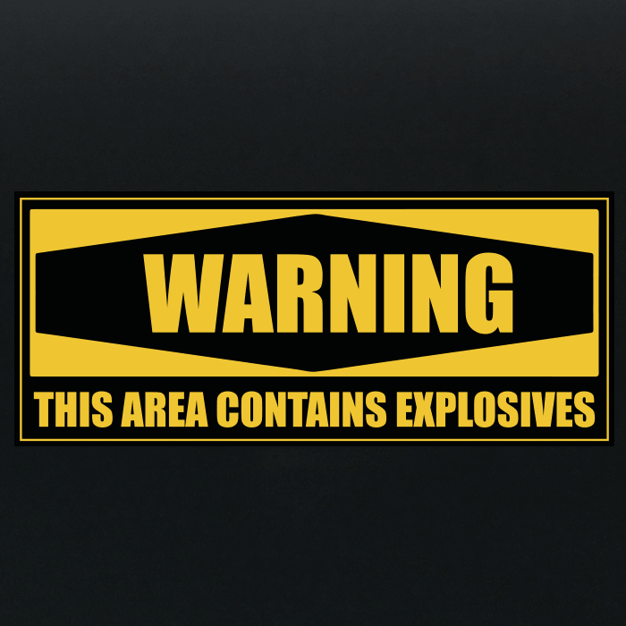 WARNING! This area contains explosives - Sign